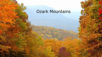 "Ozark Mountains ""Ozarks"" Power Point - history facts infor"