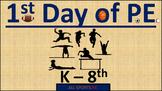 P.E. 1st Day of P.E.