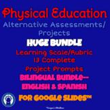 P.E. Alternative Assessments/Projects HUGE Bilingual Bundle for Google Slides™