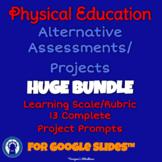 P.E. Alternative Assessments/Projects HUGE Bundle for Google Slides™