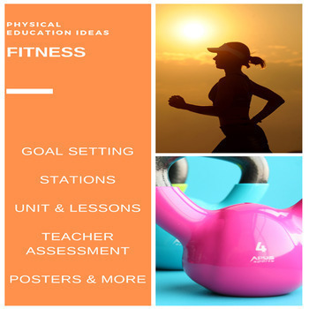 P.E. Fitness Unit Overview, Goal-setting, Exercise Posters and More