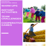 P.E. GAMES (WARM-UP & INSTANT ACTIVITIES, COOPERATIVE GAME