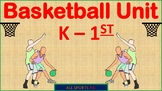P.E. K-1st BASKETBALL UNIT