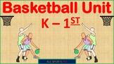 P.E. K-1st BASKETBALL UNIT