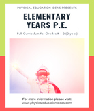 P.E. LESSONS - FULL TWO YEAR PLAN GRADES K -2 (EARLY CHILDHOOD) CURRICULUM