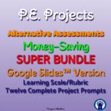 P.E. Projects Alternative Assessments SUPER Bundle for Google Slides™