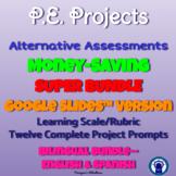 P.E. Projects Alternative Assessments SUPER Bilingual Bundle for Google Drive™