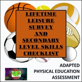 Adapted P.E. Lifetime Leisure Survey and Secondary Skills