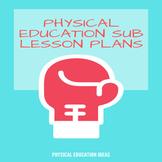 P.E. Sub Plans for Physical Education Teacher (Grades 3 - 6)