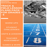 P.E. TRACK & FIELD UNITS OF WORK, LESSONS, ASSESSMENTS & STUDENT CHECKLISTS(3-6)