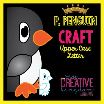 P - Penguin Upper Case Alphabet Letter Craft