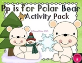 Letter of the Week - P is for Polar Bear Kindergarten Preschool Alphabet Pack