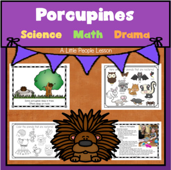 """P is for Porcupines"" - science, numbers, drama for young children"
