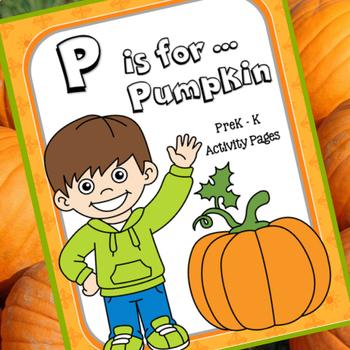 P is for Pumpkin - Activity pages for PreK-Kindergarten