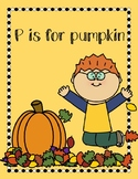 P is for pumpkin: Learning Letters