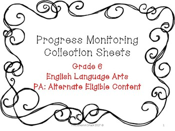 PA Alternate Eligible Content Progress Monitoring Grade 6 ELA