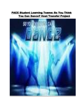 PACE Student Learning Teams- So You Think You Can Dance Heat Transfer Project