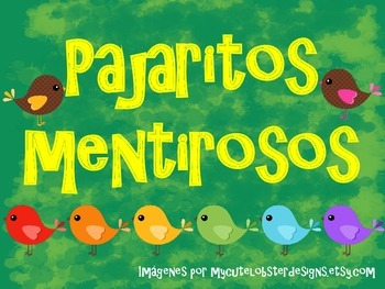 PAJARITOS MENTIROSOS/ LITTLE LIAR BIRDS