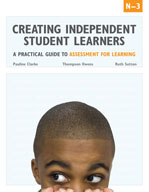 Creating Independent Student Learners, PK-3: A Practical Guide to Assessment for Learning