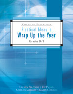 Practical Ideas to Wrap Up the Year, K-3