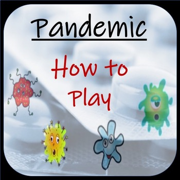 PANDEMIC:  How to Play