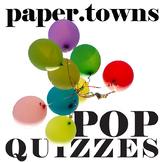 PAPER TOWNS 13 Pop Quizzes
