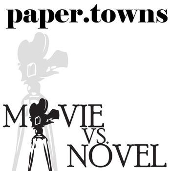PAPER TOWNS Movie vs. Novel Comparison