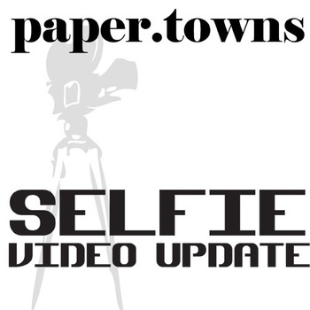 2c281e71eb403 PAPER TOWNS Selfie Video Update Activity by Created for Learning