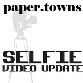 PAPER TOWNS Selfie Video Update Activity