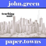 PAPER TOWNS Unit - Novel Study Bundle (John Green) - Liter