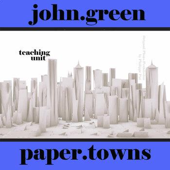 PAPER TOWNS Unit Novel Study (John Green) - Literature Guide