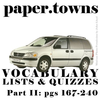 PAPER TOWNS Vocabulary List and Quiz (Part II: pgs 167-240)
