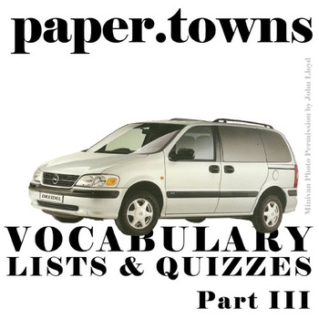 PAPER TOWNS Vocabulary List and Quiz (Part III)