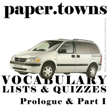 PAPER TOWNS Vocabulary List and Quiz (Prologue and Part I)