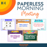 PAPERLESS Morning Meeting Slides for Kinder and 1st