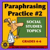 PARAPHRASING PRACTICE #2 • 30 SOCIAL STUDIES TOPICS