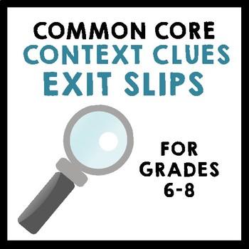 Common Core Test Prep Exit Slips - CONTEXT CLUES - Grades 6-8