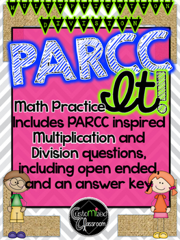 PARCC Practice MATH - Multiplication and Division - CCCS Aligned with Answer Key