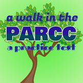 PARCC Practice Test, 3rd Grade; Common Core Practice for DC, CO, IL, NJ, MD, etc