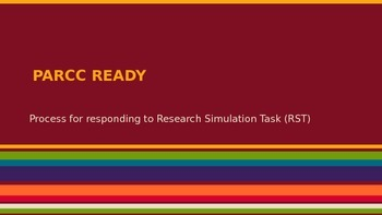 PARCC Research Simulation Task PowerPoint (Outline process response to RST)