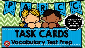 PARCC Test Prep Vocabulary Task Cards A/B Format