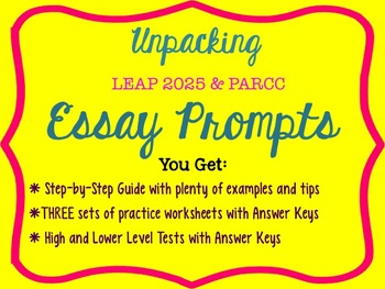 PARCC/LEAP:Unpacking/Flipping Essay Prompts - How to Know EXACTLY how to respond