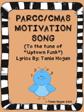 "PARCC/CMAS Motivation Song (Tune of ""Uptown Funk"")"