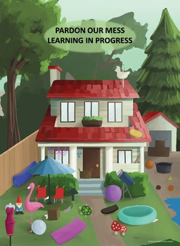 PARDON OUR MESS - LEARNING IN PROGRESS POSTER