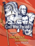 Civil War Period: 15 Favorite Lessons (76-90/150) AMERICAN HISTORY CURRICULUM
