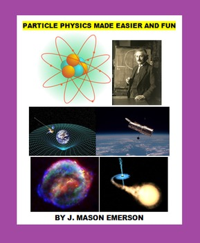 PARTICLE PHYSICS MADE EASIER AND FUN (SALE-PRICED, READING, TESTS, ACTIVITIES)
