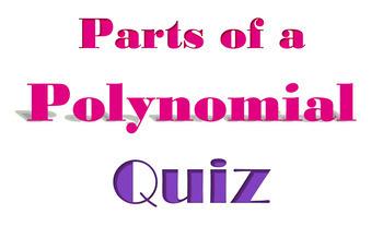 PARTS OF A POLYNOMIAL QUIZ