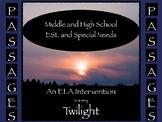 "ESL Middle School and ESL  High School ELA Intervention:  ""PASSages"" Twilight"