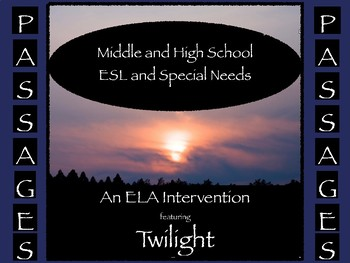 "ESL Middle School and ESL  High School ELA Intervention:  ""PASSages"" Twilight"