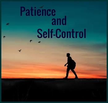 PATIENCE and SELF-CONTROL